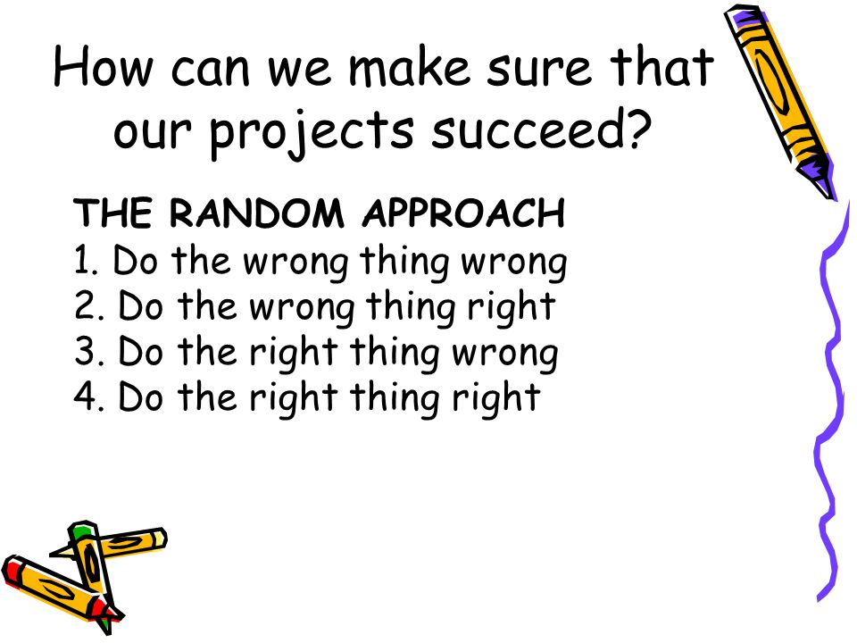 How can we make sure that our projects succeed