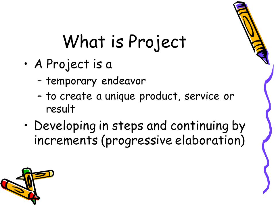 What is Project A Project is a