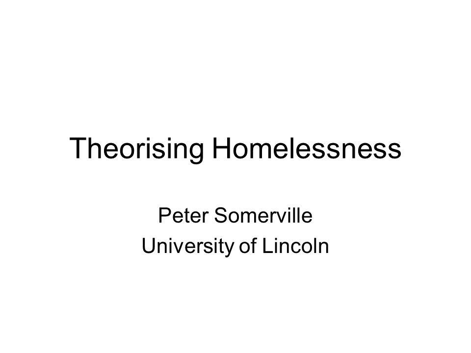 Theorising Homelessness