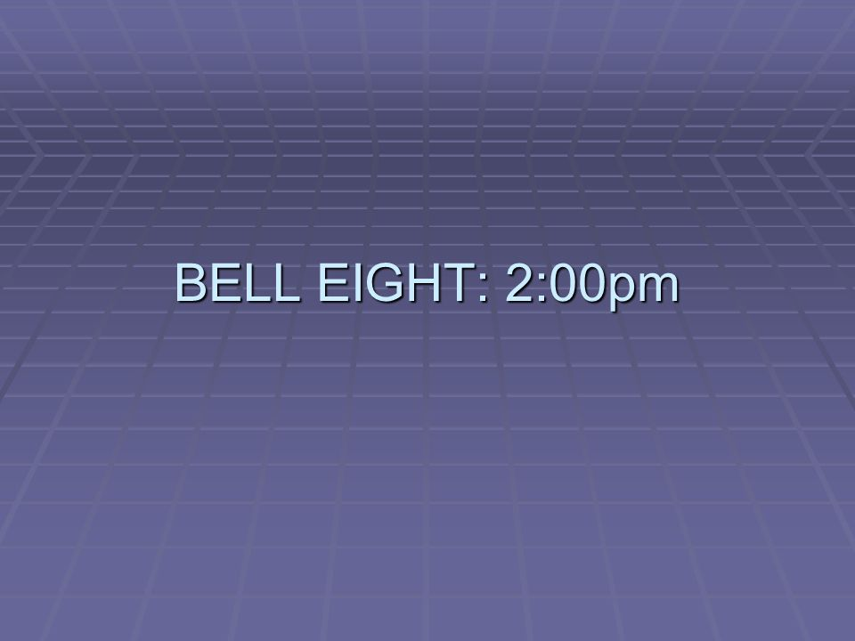 BELL EIGHT: 2:00pm