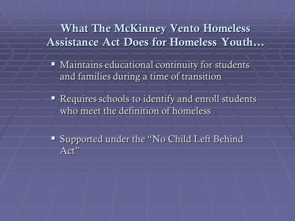 What The McKinney Vento Homeless Assistance Act Does for Homeless Youth…
