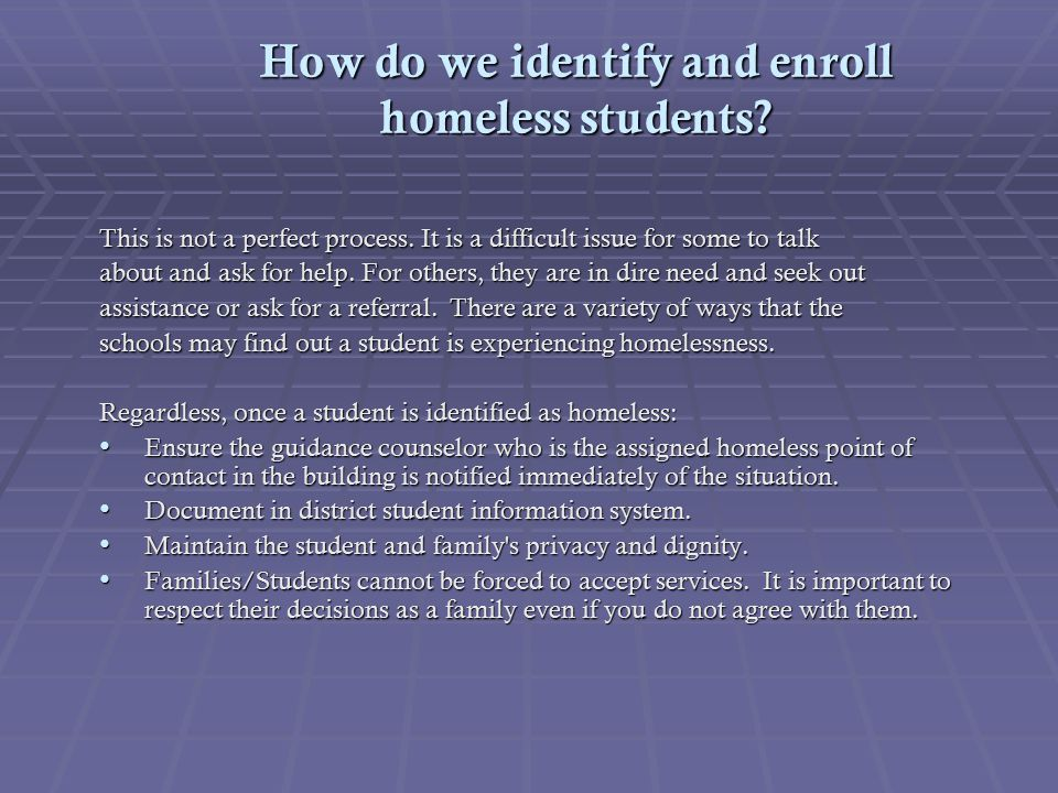How do we identify and enroll homeless students