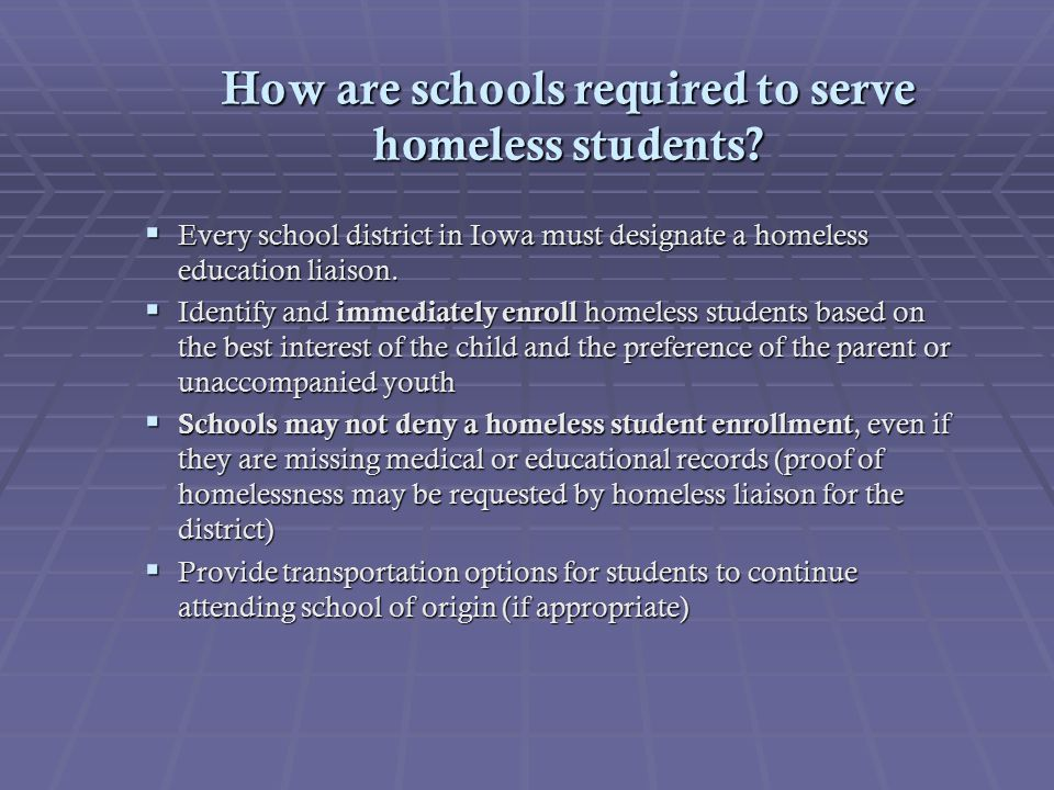 How are schools required to serve homeless students