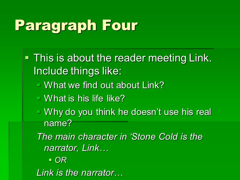 Paragraph Four This is about the reader meeting Link. Include things like: What we find out about Link