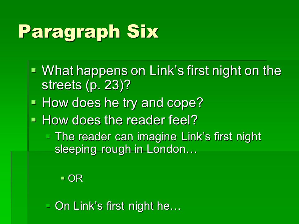 Paragraph Six What happens on Link's first night on the streets (p. 23) How does he try and cope