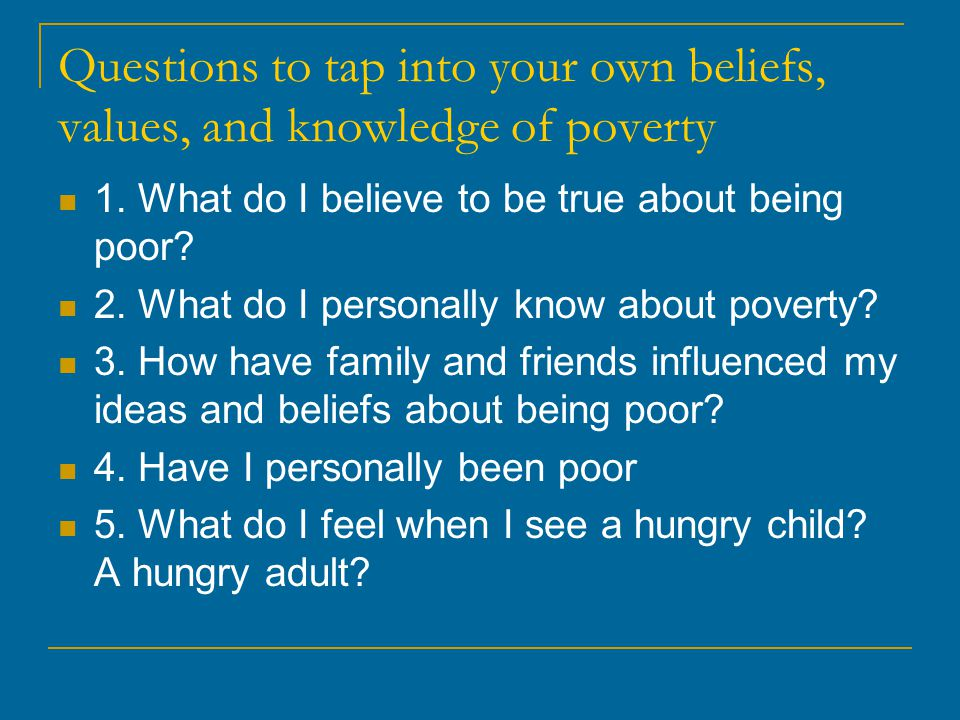 knowledge or poverty Understanding and working with students and adults from poverty  o support systems--having friends, family, backup resources and knowledge bases available to.
