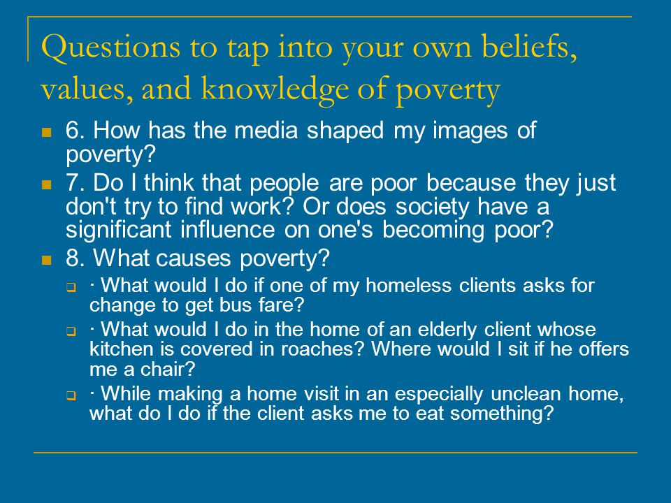 Questions to tap into your own beliefs, values, and knowledge of poverty