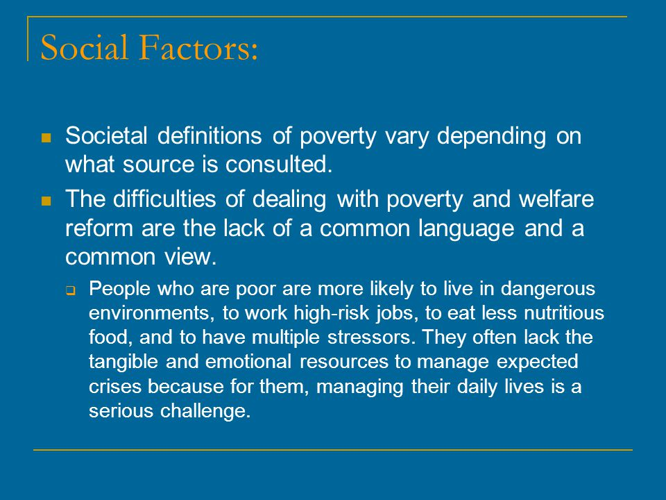 definitions of poverty There is no generally agreed definition of poverty this is because, piachaud  argues, the definition of poverty is a moral question - it refers to hardship which is .