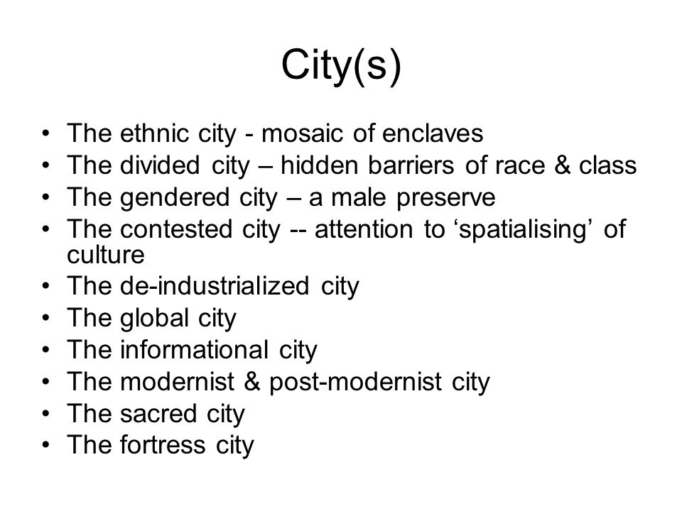 City(s) The ethnic city - mosaic of enclaves