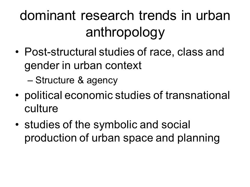 dominant research trends in urban anthropology