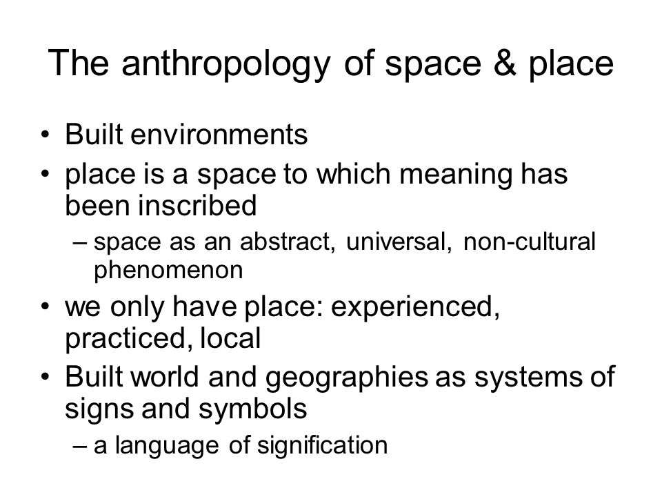 The anthropology of space & place