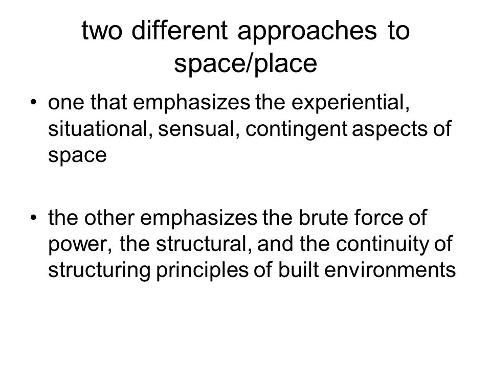 two different approaches to space/place