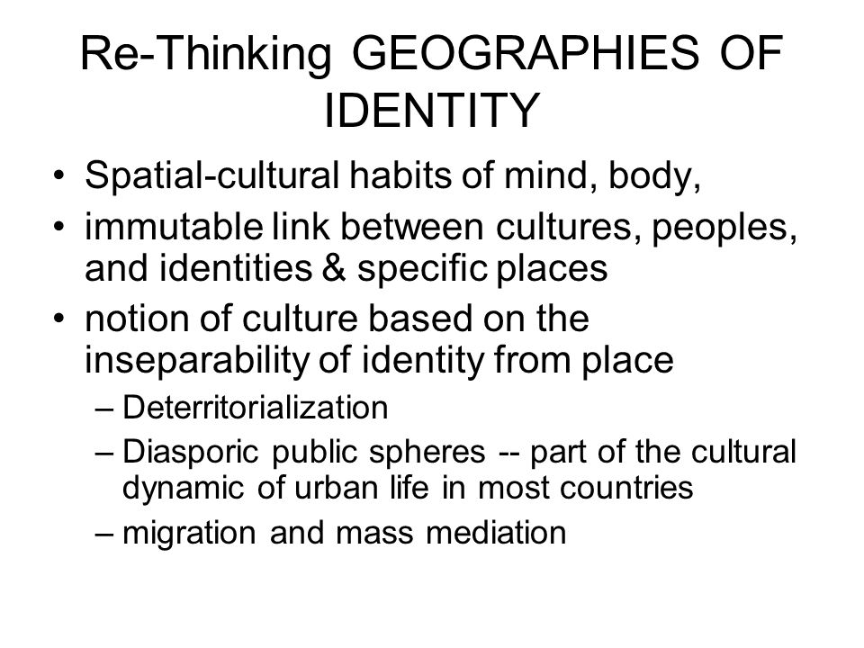 Re-Thinking GEOGRAPHIES OF IDENTITY