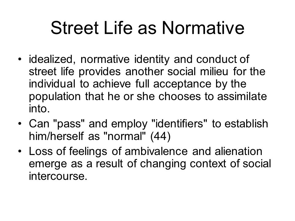Street Life as Normative