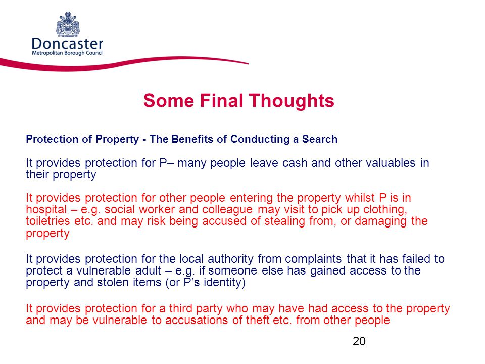 Some Final Thoughts Protection of Property - The Benefits of Conducting a Search.