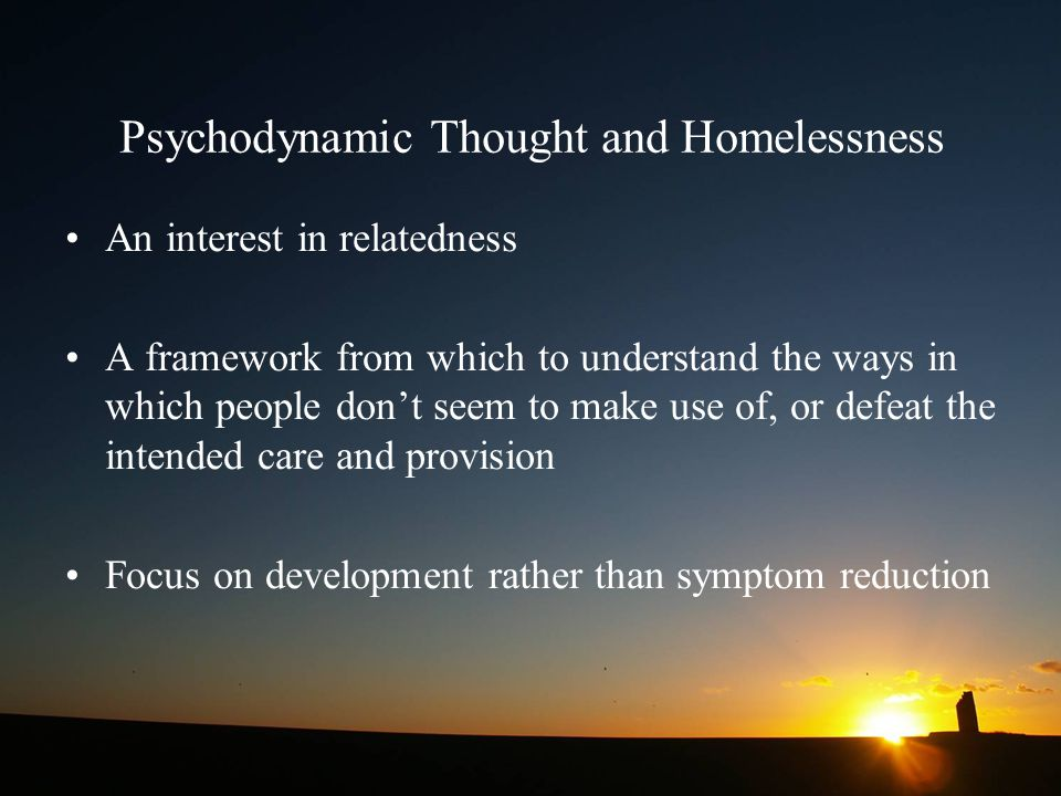 Psychodynamic Thought and Homelessness