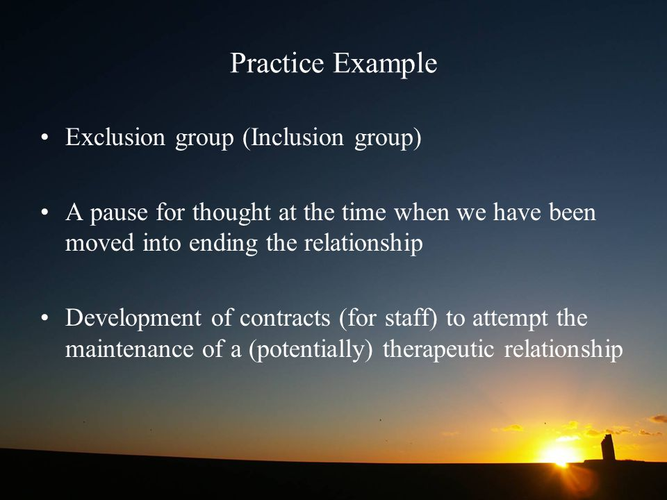 Practice Example Exclusion group (Inclusion group)