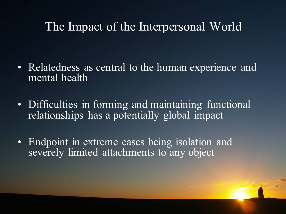 The Impact of the Interpersonal World