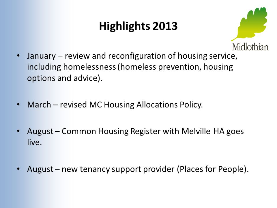 Highlights 2013 January – review and reconfiguration of housing service, including homelessness (homeless prevention, housing options and advice).