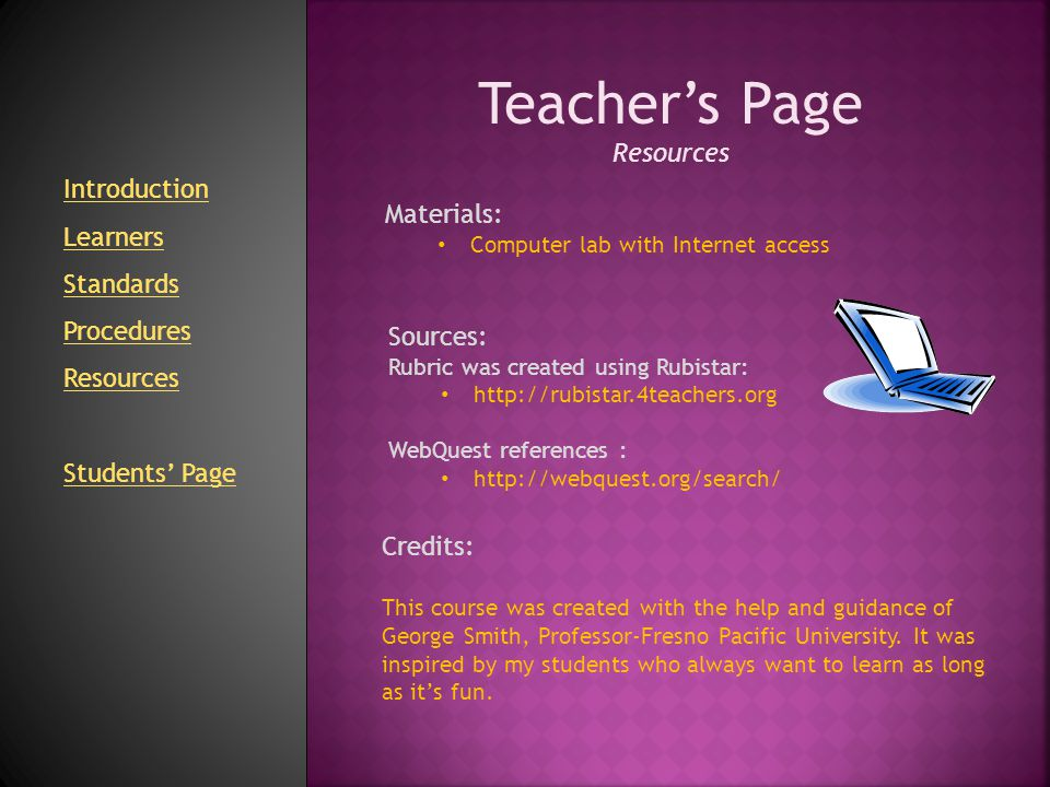 Teacher's Page Resources Introduction Learners Materials: Standards