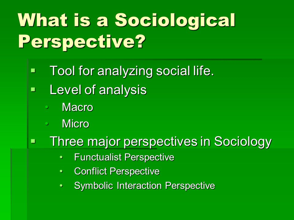 What is a Sociological Perspective