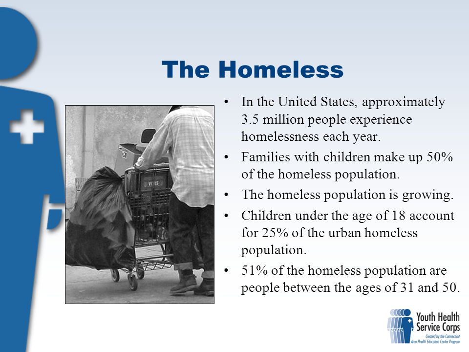 The Homeless In the United States, approximately 3.5 million people experience homelessness each year.