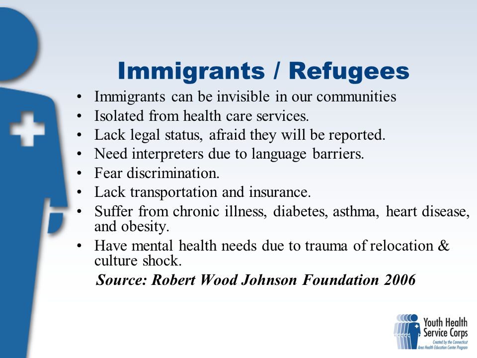 Immigrants / Refugees Immigrants can be invisible in our communities
