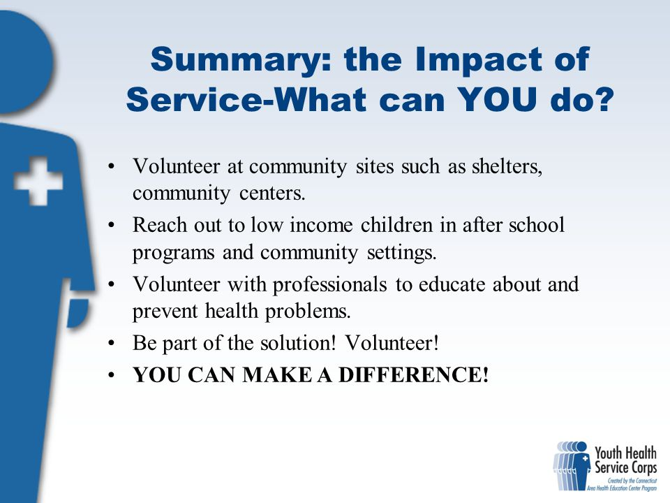 Summary: the Impact of Service-What can YOU do