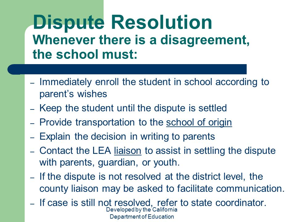 Dispute Resolution Whenever there is a disagreement, the school must: