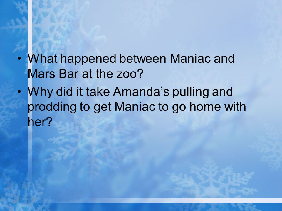 What happened between Maniac and Mars Bar at the zoo
