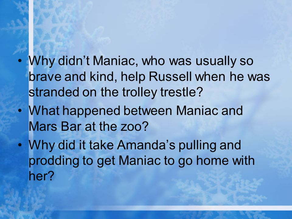 Why didn't Maniac, who was usually so brave and kind, help Russell when he was stranded on the trolley trestle