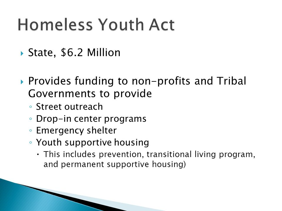 Homeless Youth Act State, $6.2 Million