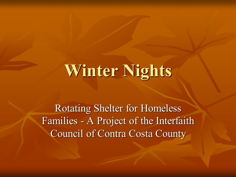 Winter Nights Rotating Shelter for Homeless Families - A Project of the Interfaith Council of Contra Costa County.