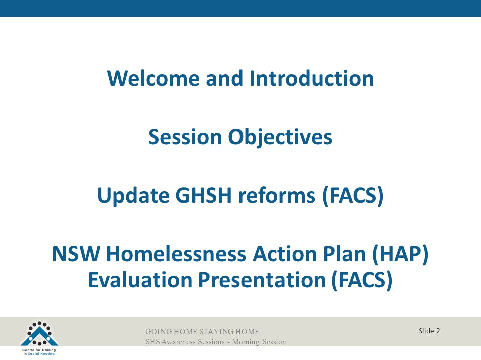 Welcome and Introduction Session Objectives Update GHSH reforms (FACS)