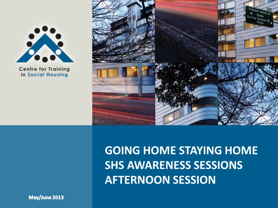 GOING HOME STAYING HOME SHS Awareness Sessions AFTERNOON Session