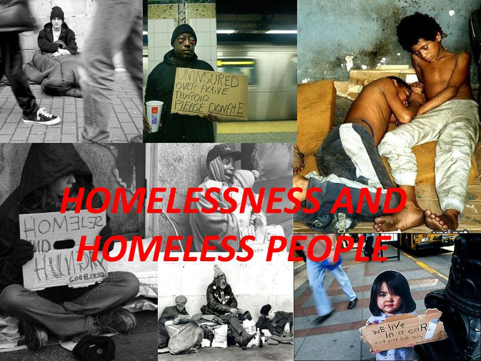 HOMELESSNESS AND HOMELESS PEOPLE