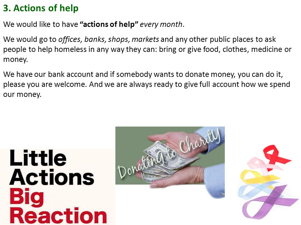 3. Actions of help We would like to have actions of help every month.