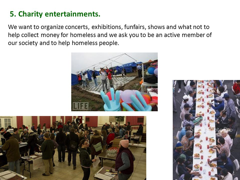 5. Charity entertainments.
