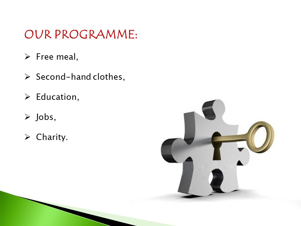 OUR PROGRAMME: Free meal, Second-hand clothes, Education, Jobs,