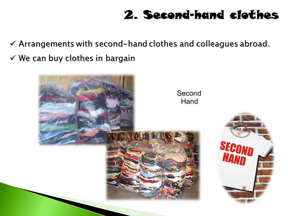 2. Second-hand clothes Arrangements with second-hand clothes and colleagues abroad.