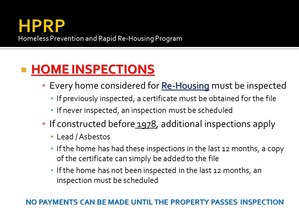 NO PAYMENTS CAN BE MADE UNTIL THE PROPERTY PASSES INSPECTION