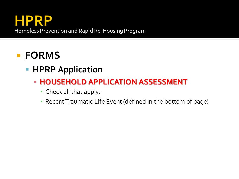 HPRP FORMS HPRP Application HOUSEHOLD APPLICATION ASSESSMENT