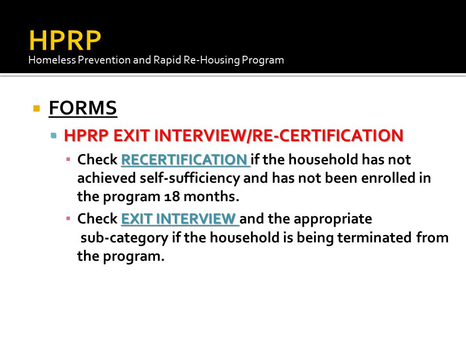 HPRP FORMS HPRP EXIT INTERVIEW/RE-CERTIFICATION
