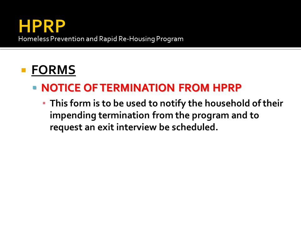 HPRP FORMS NOTICE OF TERMINATION FROM HPRP