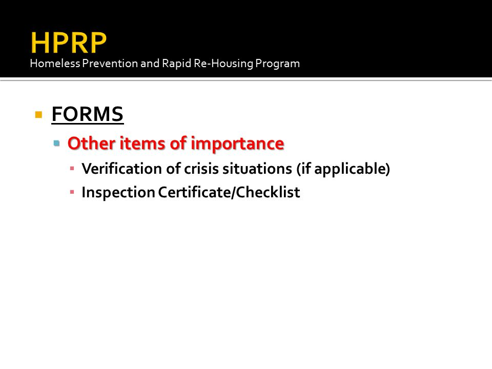 HPRP FORMS Other items of importance