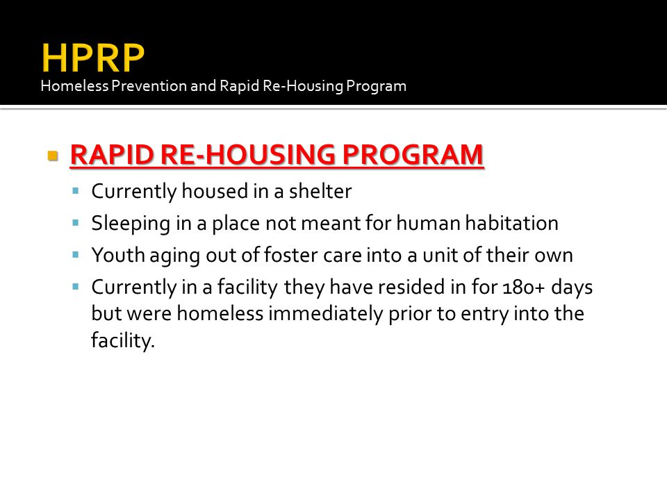 HPRP RAPID RE-HOUSING PROGRAM Currently housed in a shelter