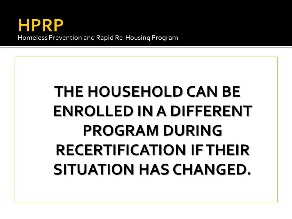 HPRP Homeless Prevention and Rapid Re-Housing Program.