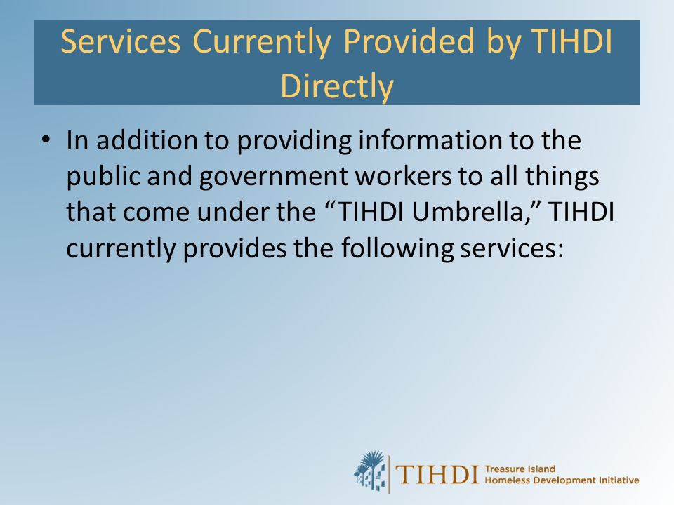 Services Currently Provided by TIHDI Directly
