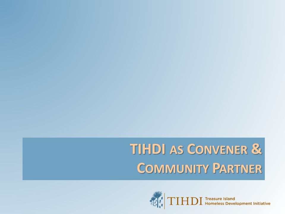 TIHDI as Convener & Community Partner