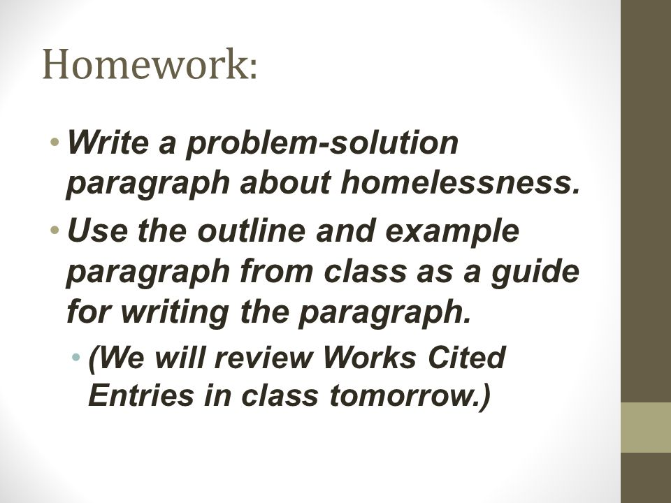 Homework: Write a problem-solution paragraph about homelessness.